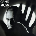 Steve Young - Switchblades Of Love