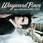 Wayward Pines (Original Motion Picture Soundtrack)