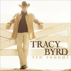 Tracy Byrd - Ten Rounds