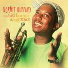 Kermit Ruffins - The Big Butter & Egg Man