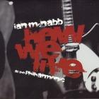 Ian Mcnabb - How We Live - At The Philharmonic