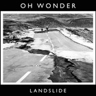 Oh Wonder - Landslide (CDS)