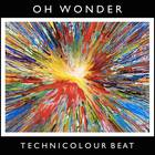 Oh Wonder - Technicolour Beat (CDS)