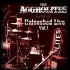 The Aggrolites - Unleashed Live Vol. 1
