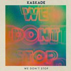 Kaskade - We Don't Stop (CDS)