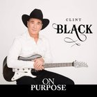 Clint Black - On Purpose