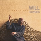 Will Downing - Yesterday (EP)