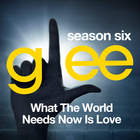 Glee: The Music, What The World Needs Now Is Love (EP)
