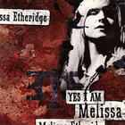 Melissa Etheridge - Yea I Am