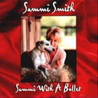 Sammi With A Bullet