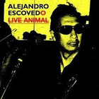 Alejandro Escovedo - Live Animal (EP)