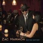 Zac Harmon - Right Man Right Now