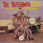 Tube City - The Best Of The Trashmen