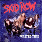 Skid Row - Wasted Time (CDS)
