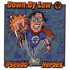 Down By Law (Split With Pseudo Heroes)
