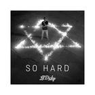 Lil Dicky - So Hard