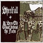 Wheelfall & A Very Old Ghost Behind The Farm (EP)