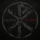 Disciple - Vultures (EP)