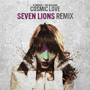 Cosmic Love (Seven Lions Remix)