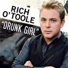 Rich O'Toole - Drunk Girl (CDS)