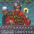 Black Ark Classics In Dub (With The Robotiks & Lee Scratch Perry)