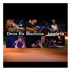 Deus Ex Machina - Imparis