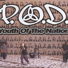 P.O.D. - Youth Of The Nation (CDS)