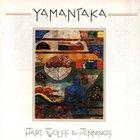 Yamantaka (With Henry Wolff & Nancy Hennings)