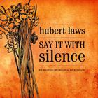 Hubert Laws - Say It With Silence (Vinyl)