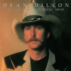 Dean Dillon - Out Of Your Ever Lovin' Mind