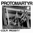 Protomartyr - Colpi Proibiti (EP)