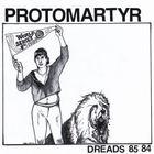 Protomartyr - Dreads 85 84 (EP)