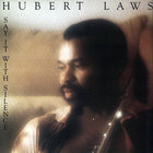 Hubert Laws - Say It With Silence