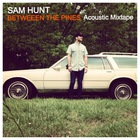 Sam Hunt - Between The Pines - Acoustic Mixtape