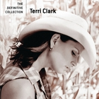 Terri Clark - The Definitive Collection