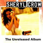 Sheryl Crow - Sheryl Crow (The Unreleased Album)