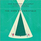 Ann Hampton Callaway - Hope Of Christmas