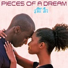 Pieces Of A Dream - All In