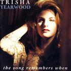 trisha yearwood - The Song Remembers When (International Version)