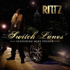 Rittz - Switch Lanes (Feat. Mike Posner) (CDS)