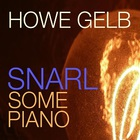 Howe Gelb - Snarl Some Piano