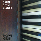 Howe Gelb - Spun Some Piano