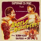 Superman Is Dead - Angels And The Outsider