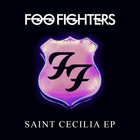 Foo Fighters - Saint Cecilia (EP)