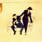 Everything But The Girl - The Language Of Life (Expanded Edition) CD1