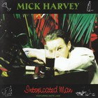 Mick Harvey - Intoxicated Man