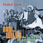 Bob Wills & His Texas Playboys - Faded Love 1947 - 1973 CD13