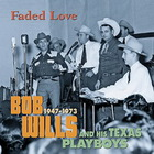 Bob Wills & His Texas Playboys - Faded Love 1947 - 1973 CD14
