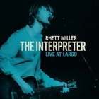 Rhett Miller - The Interpreter: Live At Largo