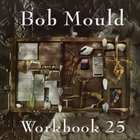 Bob Mould - Workbook 25 CD1